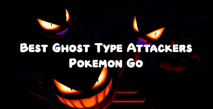 ghost type attackers pokemon go